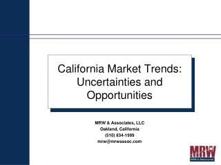 California Market Trends: Uncertainties and Opportunities