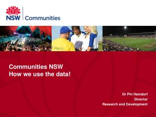 Communities NSW How we use the data!