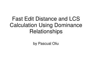 Fast Edit Distance and LCS Calculation Using Dominance Relationships