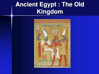Ancient Egypt : The Old Kingdom
