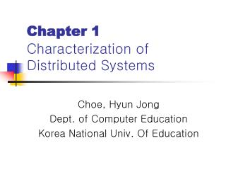 Chapter 1 Characterization of Distributed Systems