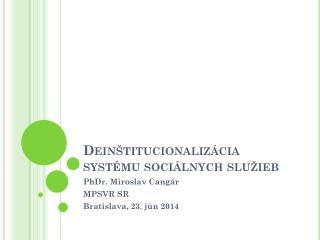 Deinštitucionalizácia systému sociálnych  služieb