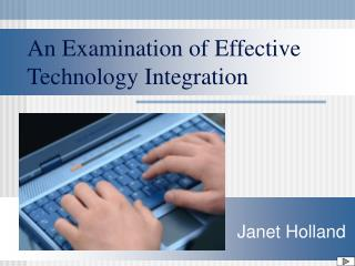 An Examination of Effective Technology Integration