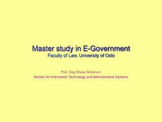 Master study in  E-Government Faculty of Law, University of Oslo