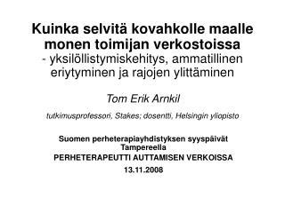 Suomen perheterapiayhdistyksen syyspäivät Tampereella PERHETERAPEUTTI AUTTAMISEN VERKOISSA