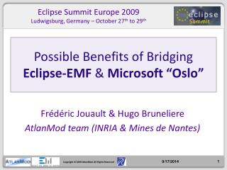 "Possible Benefits of Bridging  Eclipse-EMF  &  Microsoft ""Oslo"""