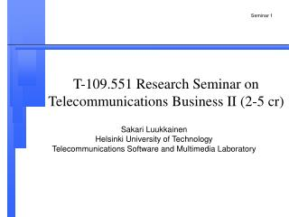 T-109.551  Research Seminar on Telecommunications Business II  (2-5 cr)