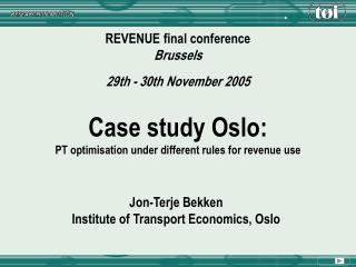 Case study Oslo: PT optimisation under different rules for revenue use