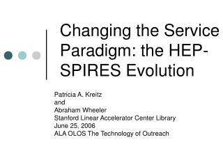 Changing the Service Paradigm: the HEP-SPIRES Evolution
