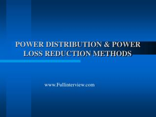 POWER DISTRIBUTION & POWER LOSS REDUCTION METHODS