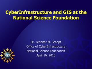CyberInfrastructure and GIS at the National Science Foundation