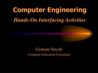 Computer Engineering Hands-On Interfacing Activities