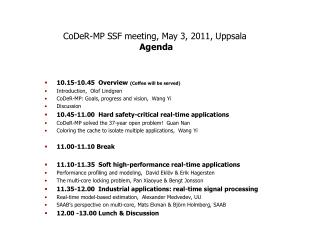 CoDeR-MP SSF meeting, May 3, 2011, Uppsala  Agenda