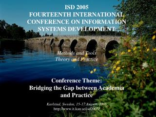 ISD 2005 FOURTEENTH INTERNATIONAL CONFERENCE ON INFORMATION  SYSTEMS DEVELOPMENT :