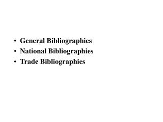 General Bibliographies  National Bibliographies  Trade Bibliographies