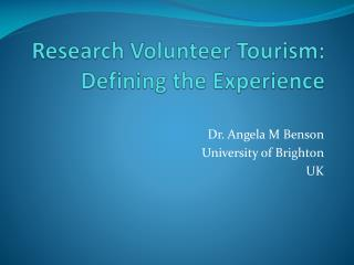 Research  Volunteer Tourism: Defining the Experience