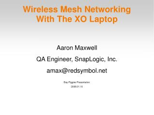 Wireless Mesh Networking With The XO Laptop