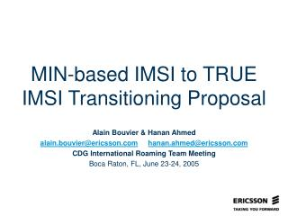MIN-based IMSI to TRUE IMSI Transitioning Proposal