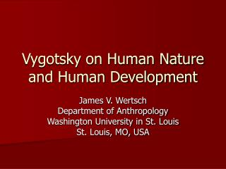 Vygotsky on Human Nature and Human Development