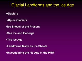 Glacial Landforms and the Ice Age
