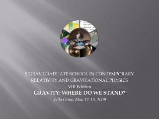 SIGRAV GRADUATE SCHOOL IN CONTEMPORARY RELATIVITY AND GRAVITATIONAL  PHYSICS VIII  Edition