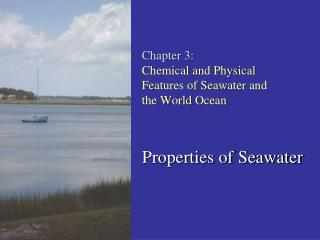 Chapter 3:  Chemical and Physical Features of Seawater and the World Ocean