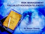 RISK MANAGEMENT  V LLALATI KOCK ZATELEMZ S