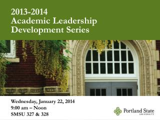 2013-2014  Academic Leadership Development Series