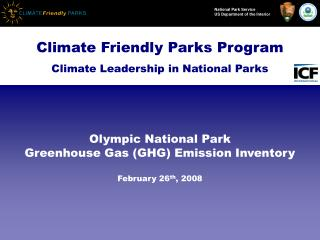 Olympic National Park  Greenhouse Gas (GHG) Emission Inventory February 26 th , 2008