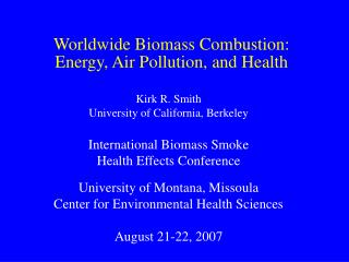 Worldwide Biomass Combustion:  Energy, Air Pollution, and Health