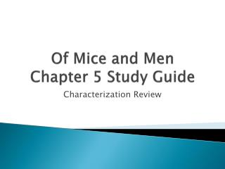 Of Mice and Men  Chapter 5 Study Guide