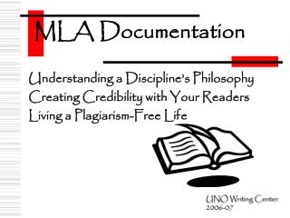 Understanding a Discipline's Philosophy Creating Credibility with Your Readers Living a Plagiarism-Free Life