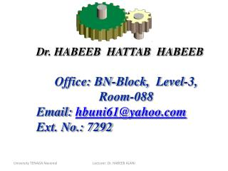 Dr. HABEEB  HATTAB  HABEEB Office: BN-Block,  Level-3,       Room-088 Email:  hbuni61@yahoo