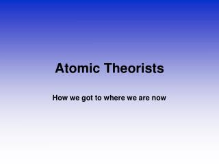 Atomic Theorists