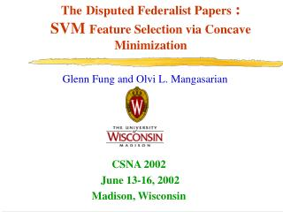 The Disputed Federalist Papers  : SVM  Feature Selection via Concave Minimization