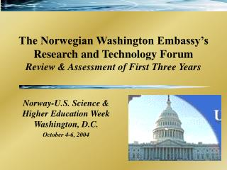 Norway-U.S. Science & Higher Education Week    Washington, D.C.  October 4-6, 2004