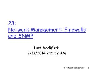 23:  Network Management: Firewalls and SNMP