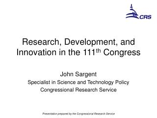 Research, Development, and Innovation in the 111 th  Congress