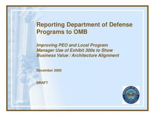 Reporting Department of Defense Programs to OMB Improving PEO and Local Program