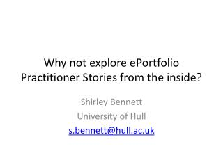 Why not explore  ePortfolio  Practitioner Stories from the inside?