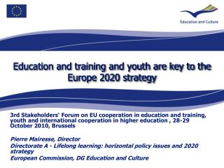 Education and training and youth are key to the Europe 2020 strategy