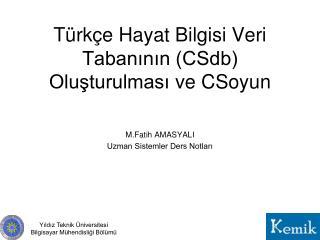 Türkçe Hayat Bilgisi Veri Tabanının (CSdb) Oluşturulması ve CSoyun