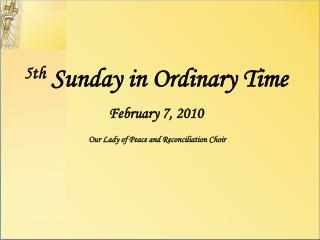 5th  Sunday in Ordinary Time February 7, 2010