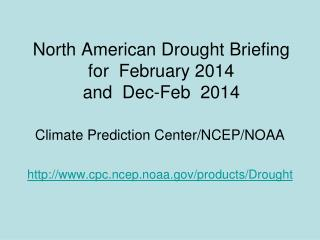 North American Drought Briefing for  February 2014 and  Dec-Feb  2014
