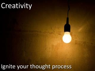 Ignite  your thought process