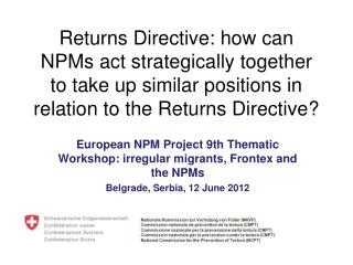 European NPM Project 9th  Thematic  Workshop:  irregular migrants ,  Frontex and the  NPMs