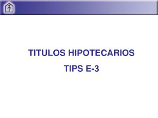 TITULOS HIPOTECARIOS TIPS E-3