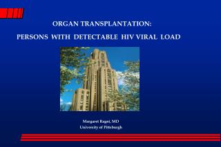 ORGAN TRANSPLANTATION:   PERSONS  WITH  DETECTABLE  HIV VIRAL  LOAD