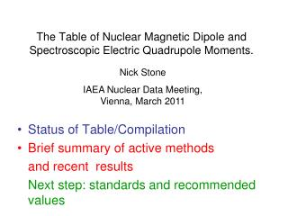 The Table of Nuclear Magnetic Dipole and Spectroscopic Electric Quadrupole Moments.