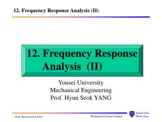 12. Frequency Response       Analysis  (II)